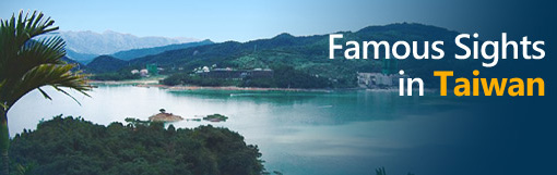 Famous Sights in Taiwan